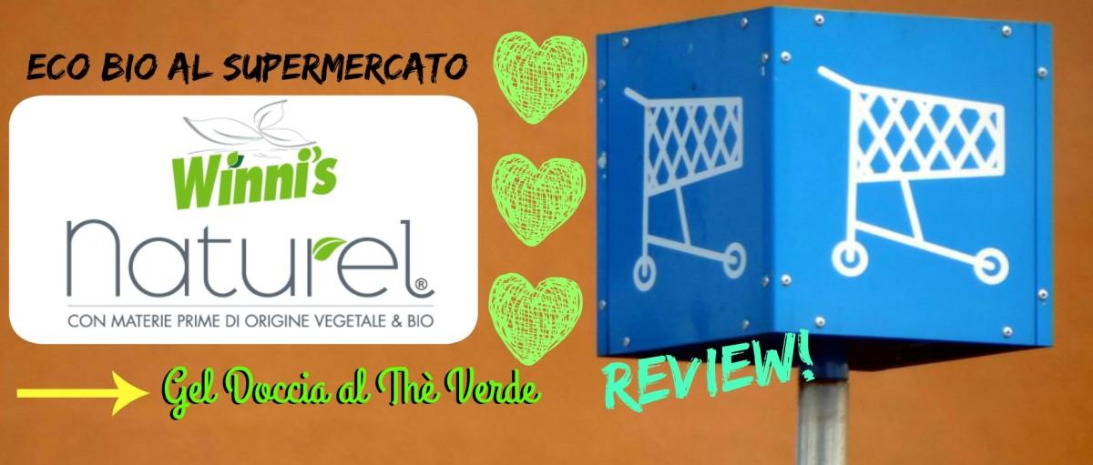[Review] Ecobio al supermercato? Si può! Winni's - Gel Doccia al Thè Verde